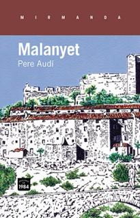 Portada de 'Malanyet' (2013), el darrer llibre de Pere Audí.